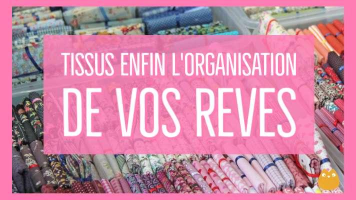 organisation tissus, organiser ses tissus